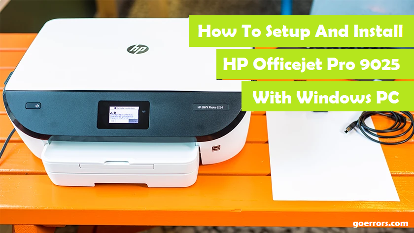 setup and install HP Office jet pro 9025 With Windows PC