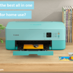What is the Best All-in-one Printer for Home use 2021?