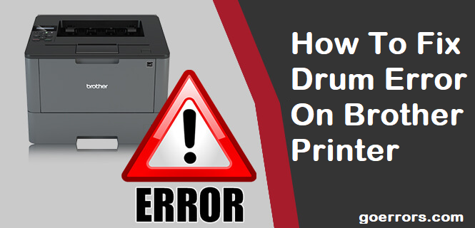 How To Fix Drum Error On Brother Printer