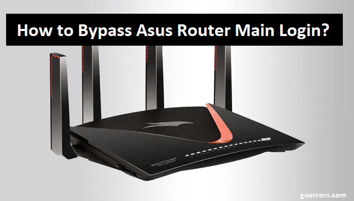 How to Bypass Asus Router Main Login
