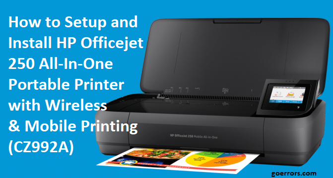 How to Setup and Install HP Officejet 250 All-In-One Portable Printer with Wireless & Mobile Printing (CZ992A)