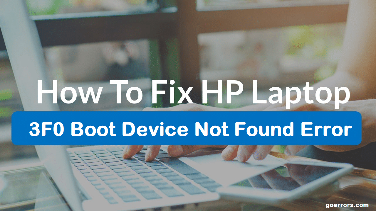 fix hp laptop 3f0 device not found